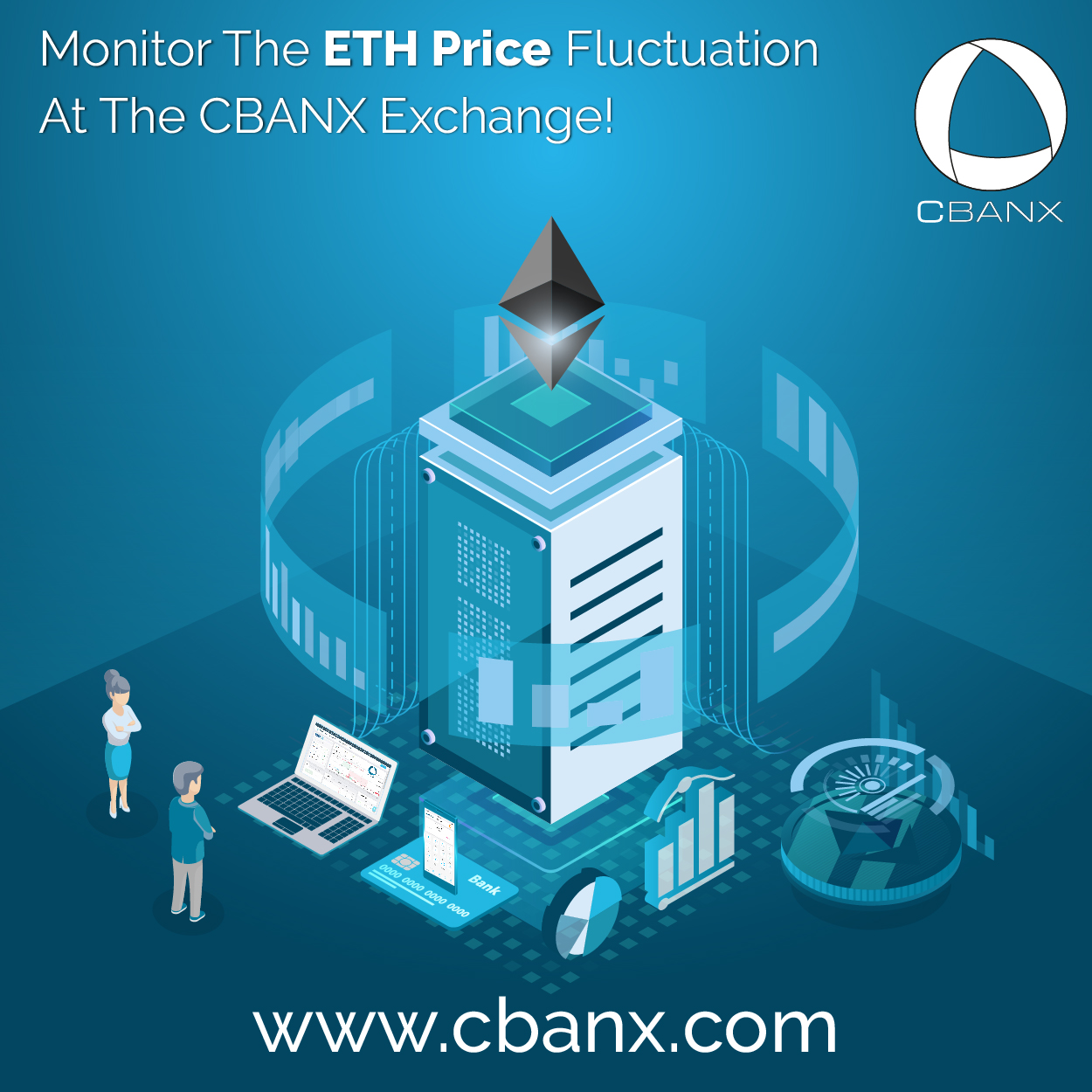 Monitor The ETH Price Fluctuation At The CBANX Exchange!
