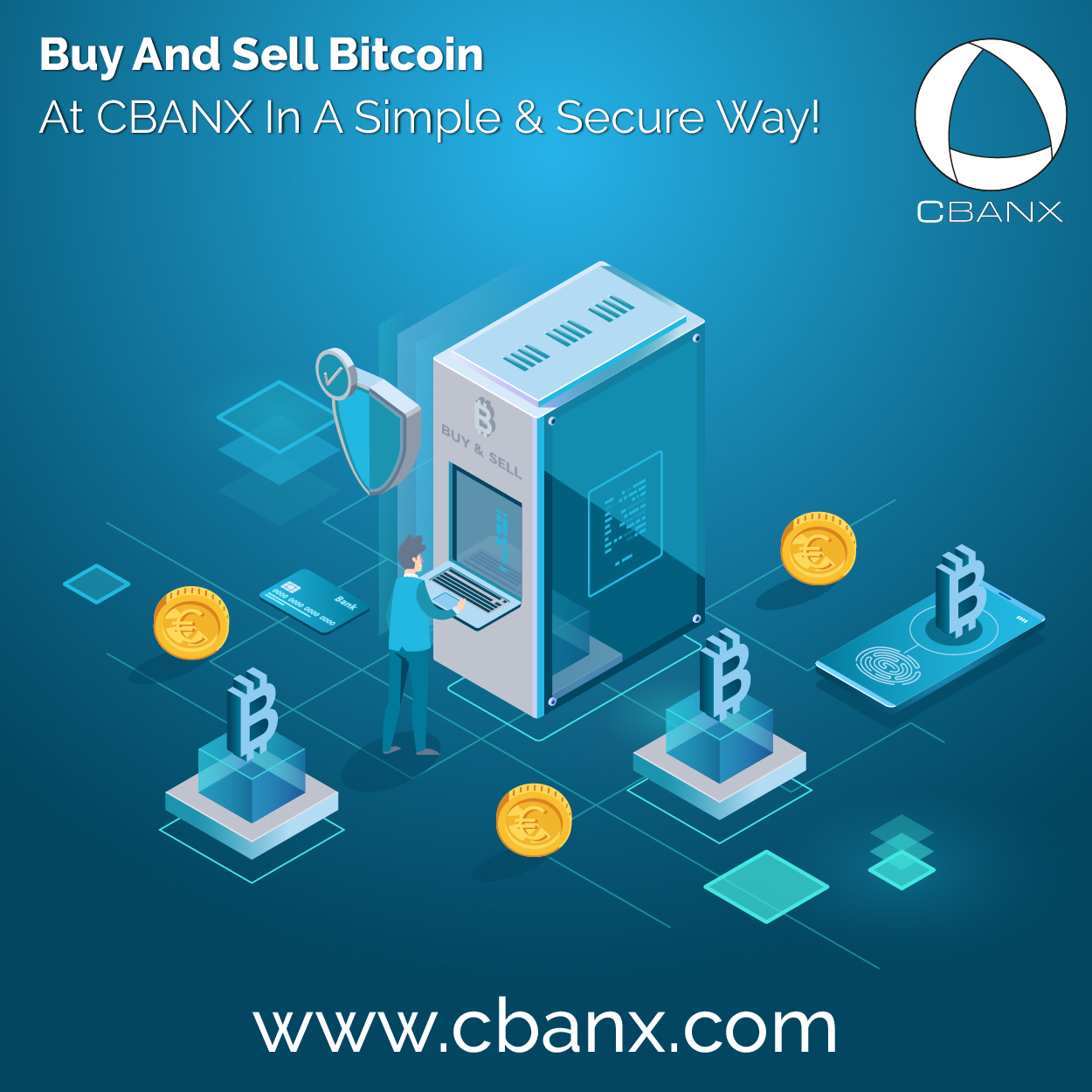 Buy And Sell Bitcoin At CBANX In A Simple And Secure Way!