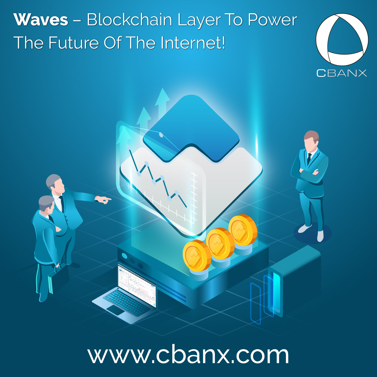 Waves – Blockchain Layer To Power The Future Of The Internet!