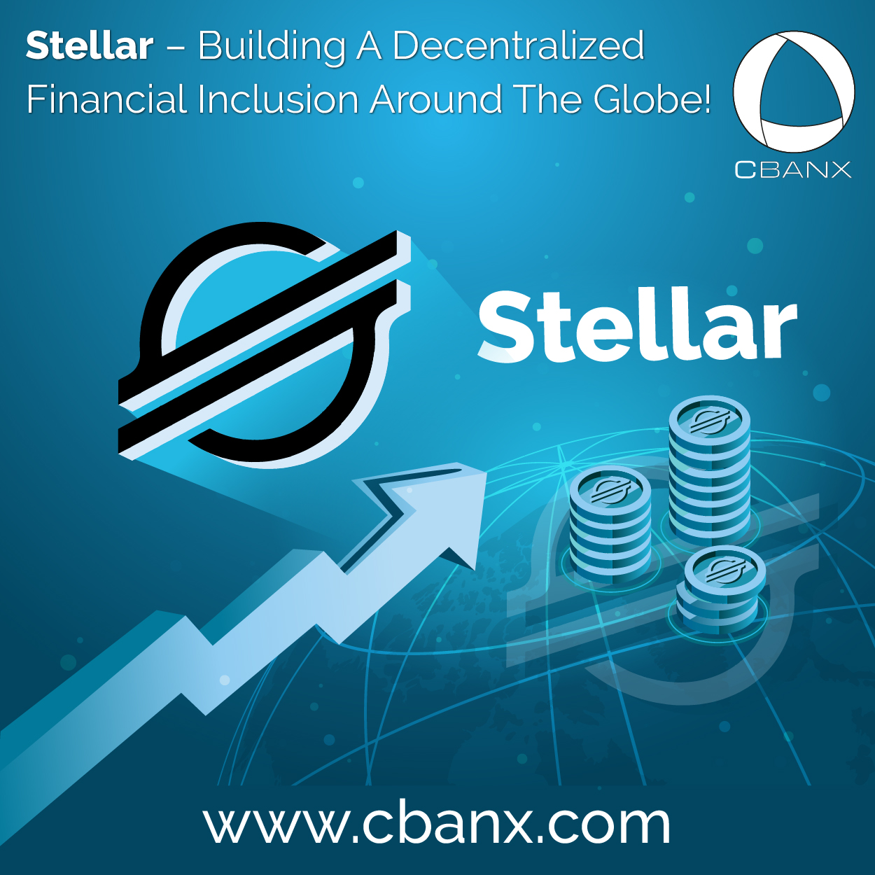 Stellar – Building A Decentralized Financial Inclusion Around The Globe!