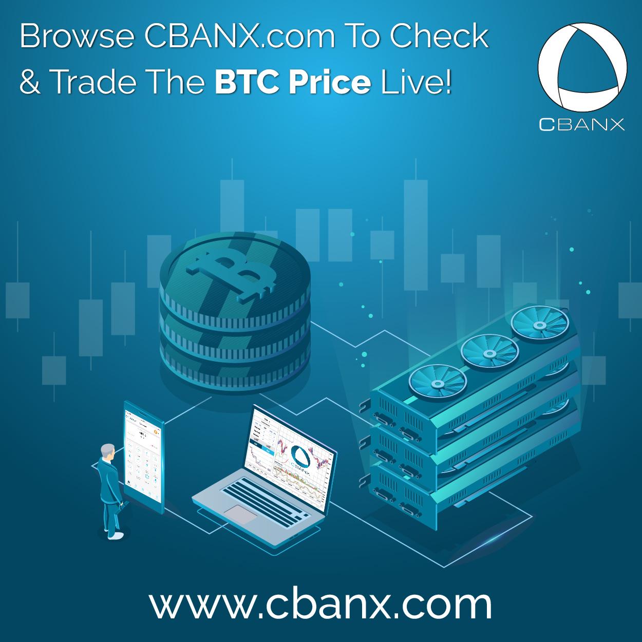 Browse CBANX.com To Check And Trade The BTC Price Live!