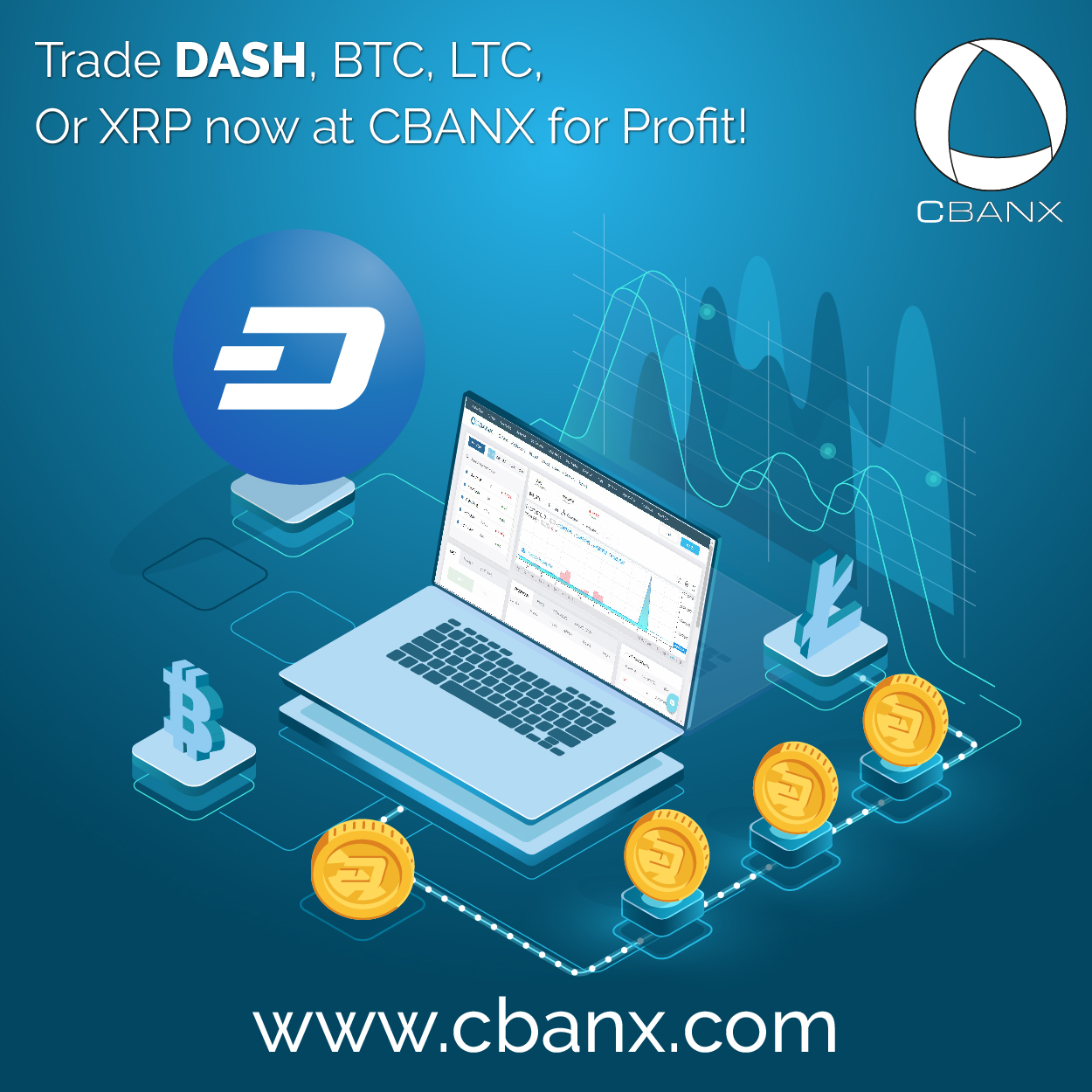 Trade DASH, BTC, LTC, Or XRP now at CBANX for Profit!
