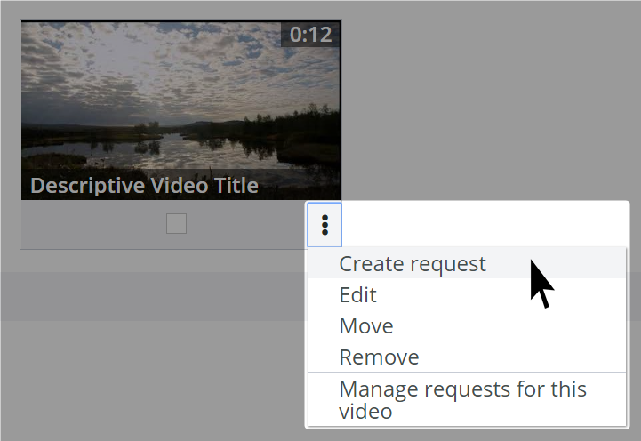 Create request action item highlighted in video management dropdown menu