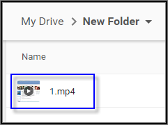 My Drive > New Folder with mp4 inside