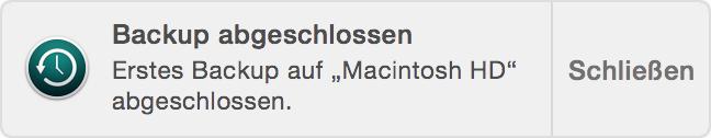 "Mitteilung ""Backup abgeschlossen. Erstes Backup auf ""MacintoshHD"" abgeschlossen."