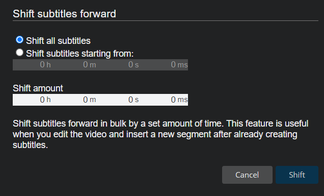 Clicking on Shift Subs Forward opens this popup box where you can choose the time amount to shift subs.
