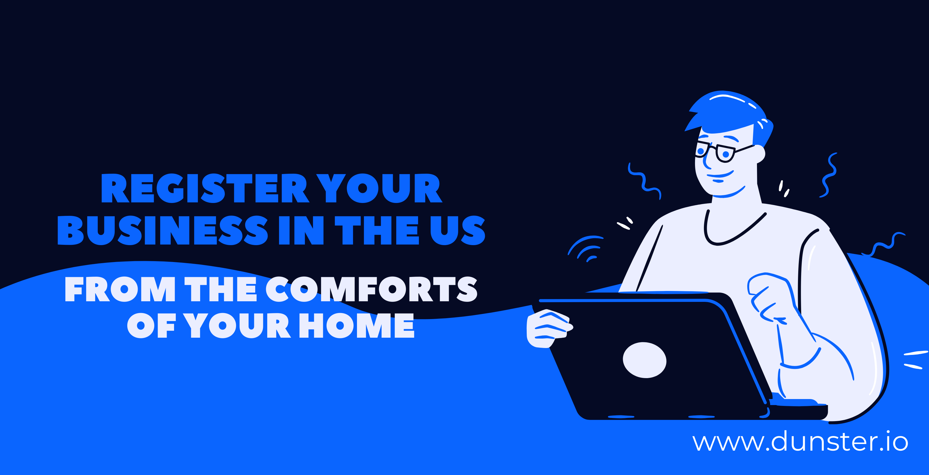 Company registrations can be tough. With Dunster you can register companies from anywhere. The best, safest, fastest, and easiest way to form us companies.