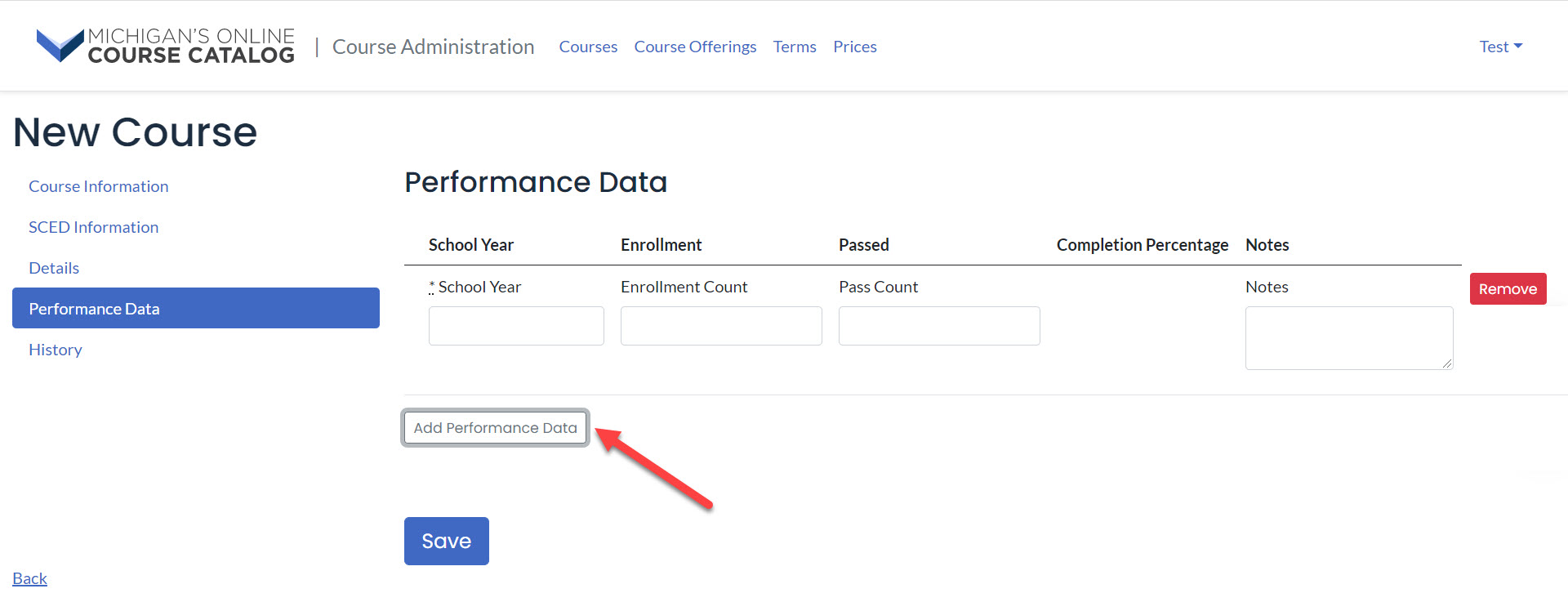 Image of the New Course Page that shows the Add Performance Data menu option. This also has an arrow pointing to the Add Performance Data button and displays what a user would see, school year, enrollment count, etc, when selected.