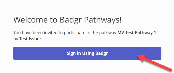 Welcome to Badgr Pathways prompt. An arrow points to the Sign in Using Badgr button.