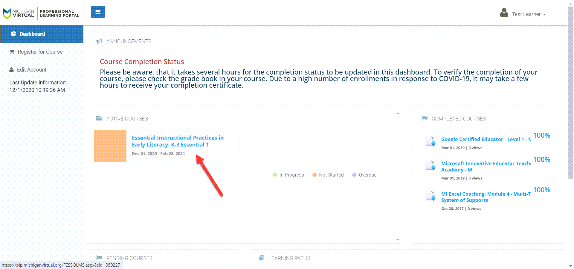 The Essential Instructional Practices in Early Literacy: K-3 Essential 1 course appears as a tile within the Active Courses module on the user dashboard. An arrow points to this tile.