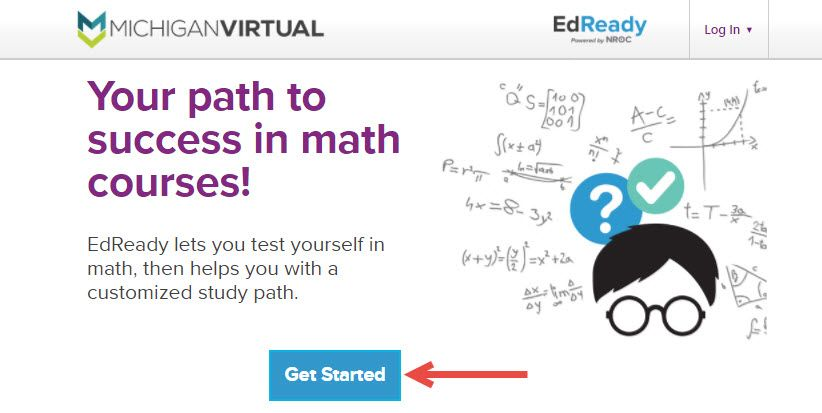 The EdReady landing page displays the Michigan Virtual logo in the top left corner of the page and shows an arrow pointing tot he Get Started button in the middle of the page.