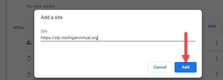 Zoomed in image of the Chrome settings as described above. Add a site pop-up window shows the Site field populated with the Student Learning Portal URL and has an arrow pointing to the Add button.