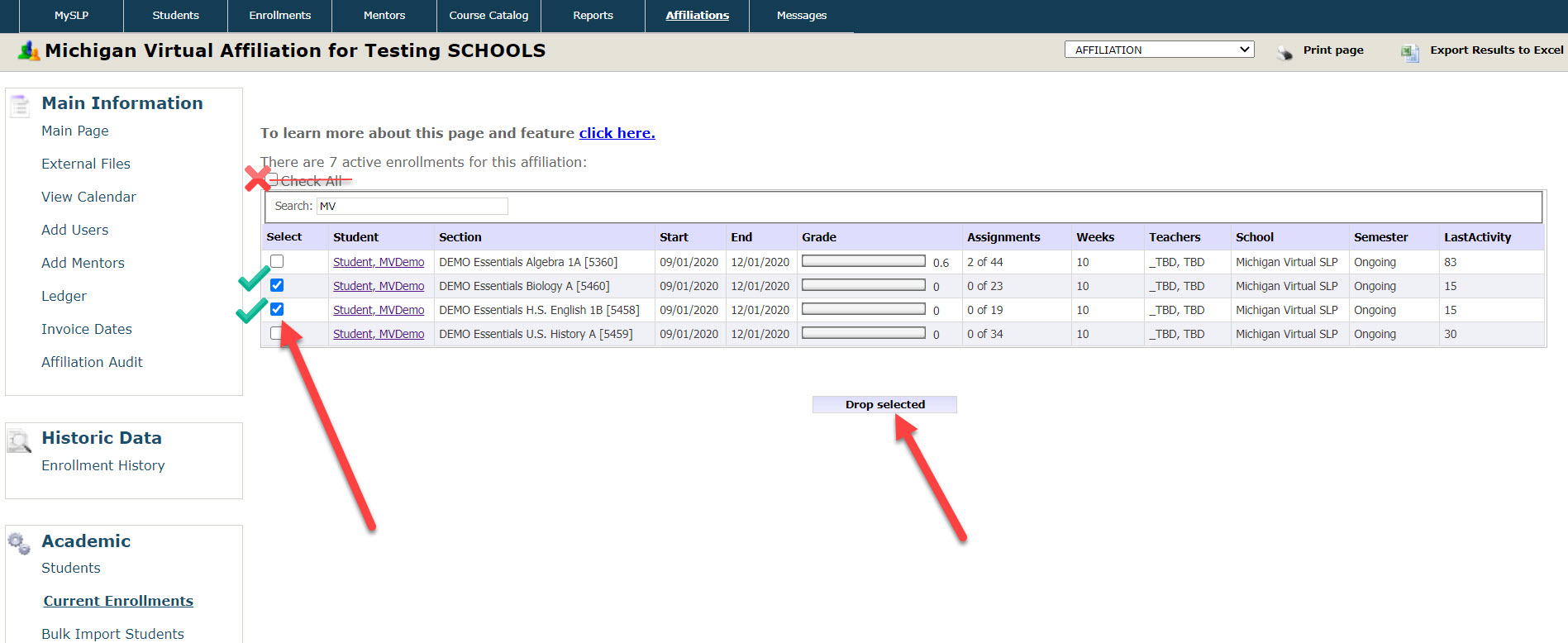 """The Current Enrollments page is shown with """"MV"""" typed into the Search box. A red X is displayed next to the Check All box and has a red strike through line over it to show users not to use this feature. Green checkmarks are used to show users to select items using the checkboxes in the Select column. Another arrow points to the Drop Selected button."""