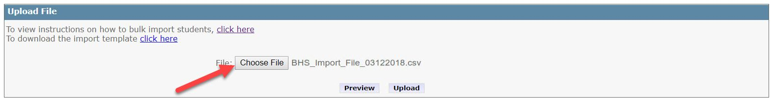 The Student Import page is showing an Upload File prompt. An arrow points to the Choose File button which is located above the Preview and Upload buttons.