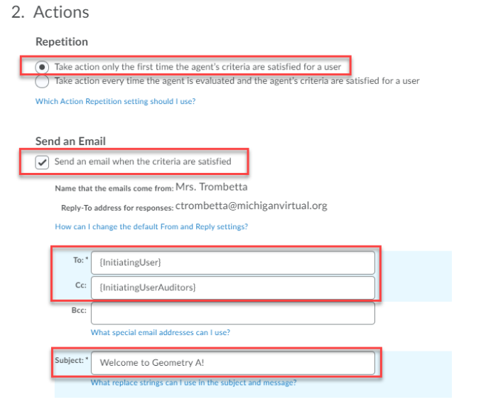 """The Actions section is shown with red boxes around the """"take action only the first time the agents criteria are satisfied"""" option under repitition, the """"send email when the criteria are satisfied"""" option under send email and then the To, CC and Subject fields."""