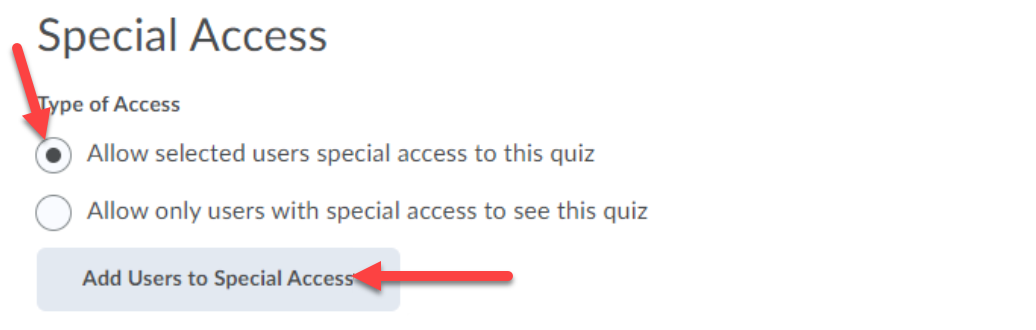 """The Special Access section is shown with arrows pointing to the Type of Access option """"Allow selected users special access to this quiz"""" and to the Add Users to Special Access button."""