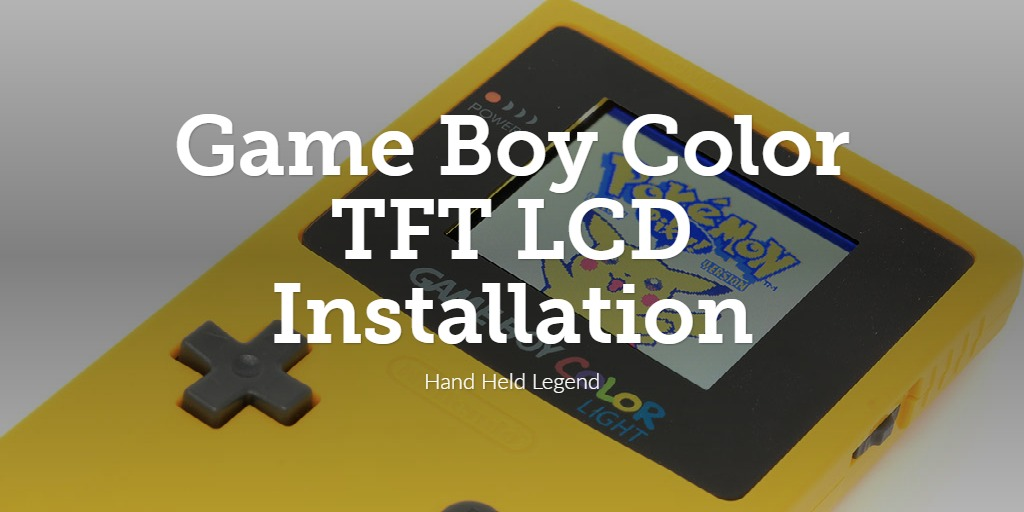 Game Boy Color TFT LCD Installation