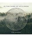 In The Name of Stillness CD