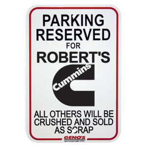 SIGN - PARKING RESERVED FOR  CUMMINS (CUSTOM)