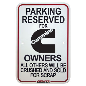 SIGN - PARKING RESERVED FOR CUMMINS OWNERS