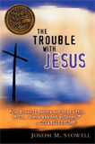 The Trouble With Jesus