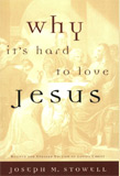 Why Its Hard To Love Jesus