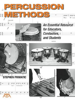Percussion Methods: An Essential Resource for Educators, Conductors, and Students