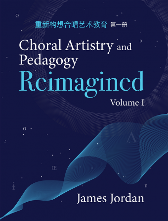 Choral Artistry and Pedagogy Reimagined, Vol. 1
