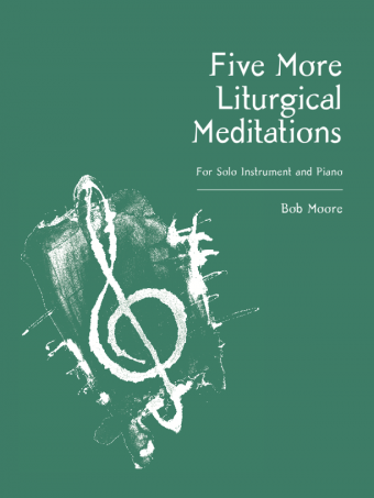 Five More Liturgical Meditations