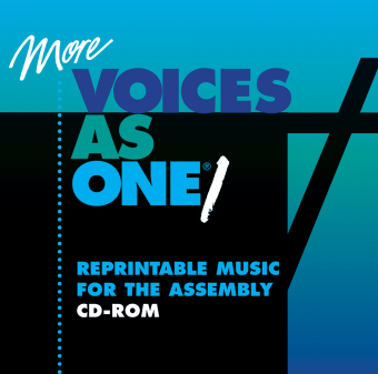 More Voices As One 1 Reprintable Music for the Assembly CD-ROM