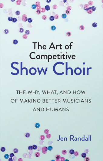 The Art of Competitive Show Choir