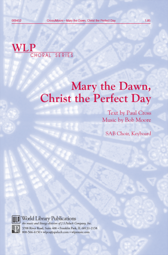 Mary the Dawn, Christ the Perfect Day