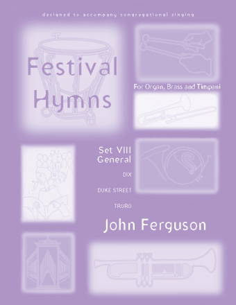 Festival Hymns for Organ, Brass and Timpani - Volume 8, General