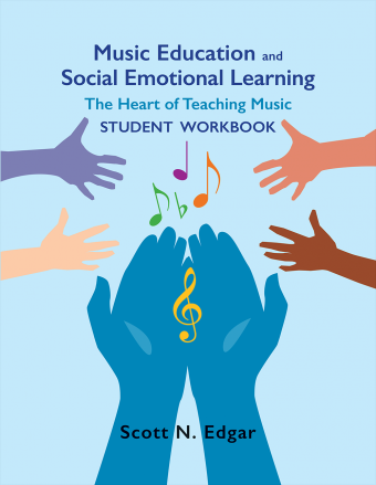 Music Education and Social Emotional Learning - Student Workbook