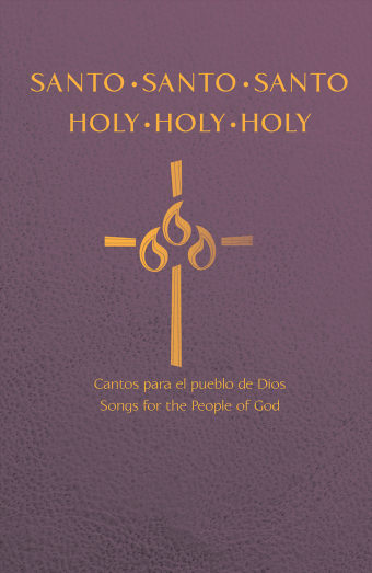 Santo, santo, santo: Cantos para el pueblo de Dios / Holy, Holy, Holy: Songs for the People of God