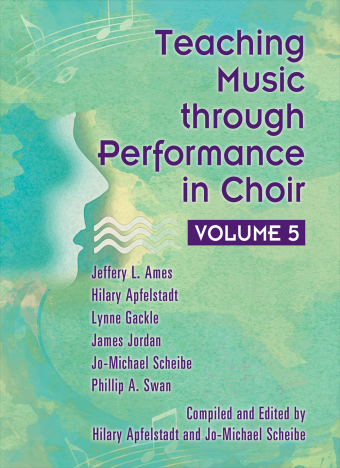 Teaching Music through Performance in Choir - Volume 5