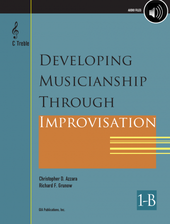 Developing Musicianship through Improvisation, Book 1B - C Instruments (Treble Clef)