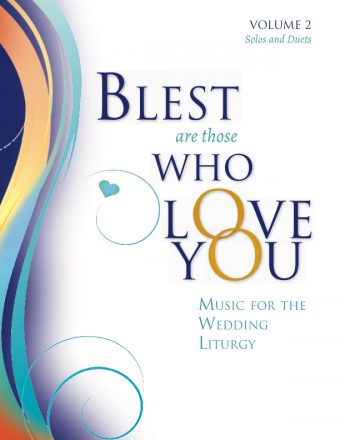 Blest Are Those Who Love You - Volume 2, Solos and Duets