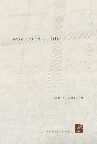 Way, Truth and Life - Music Collection