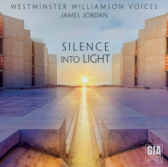Silence into Light (GIA ChoralWorks)
