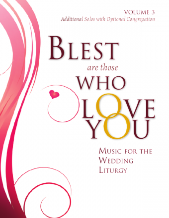 Blest Are Those Who Love You - Volume 3, Additional Solos with Optional Congregation