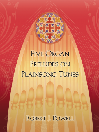 Five Organ Preludes on Plainsong Tunes
