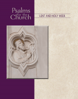 Psalms for the Church - Lent and Holy Week