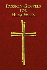 Passion Gospels for Holy Week
