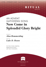 Now Come in Splendid Glory Bright