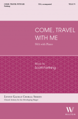 Come, Travel with Me (SSA)