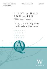 I Got a Hog and a Pig (TTBB)