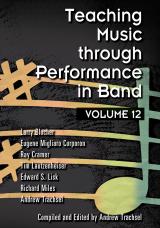Teaching Music through Performance in Band - Volume 12