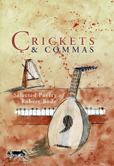 Crickets and Commas: Selected Poetry of Robert Bode