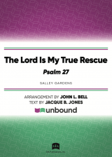 The Lord is My True Rescue